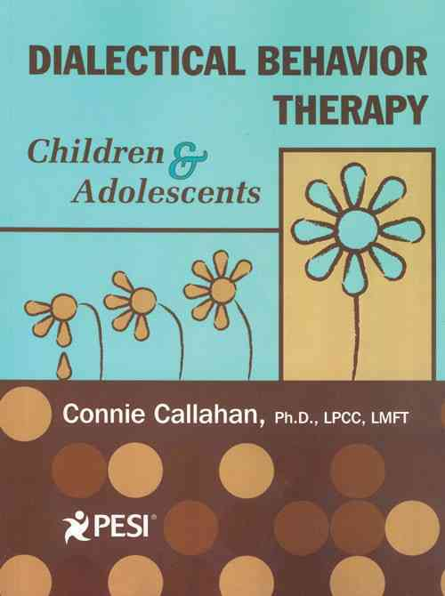 Dialectical Behavior Therapy By Callahan, Connie