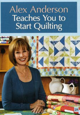 [DVD] Alex Anderson Teaches You to Start Quilting By Anderson, Alex